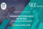 Suivez en direct la cérémonie de démarrage de la formation d'excellence VET by EHL